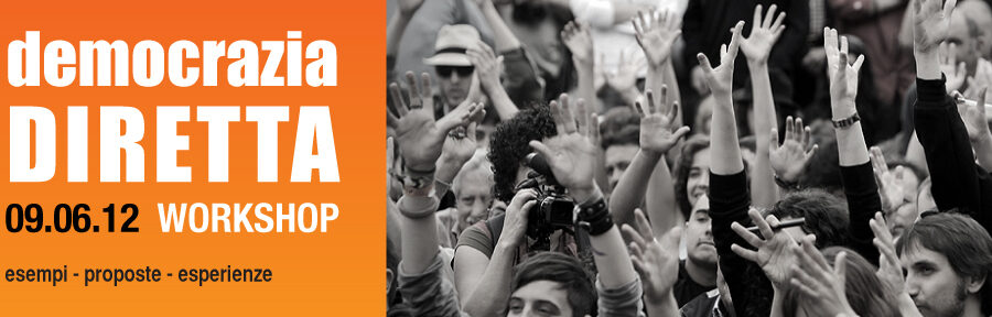 Workshop Democrazia Diretta 09.06.12